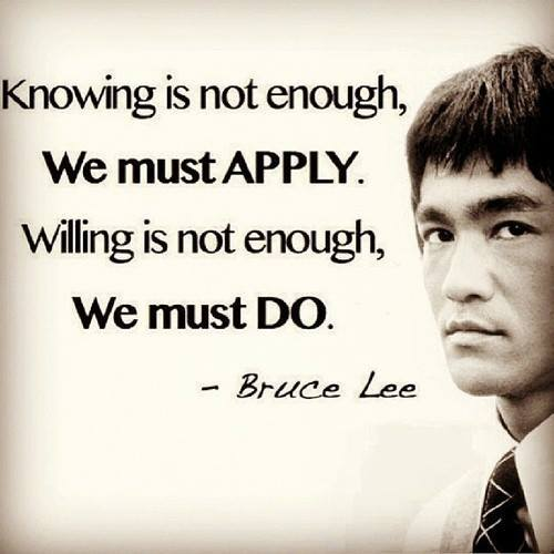 Bruce Lee Knowing Is Not Enough Quote